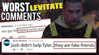 THE WORST COMMENTS ON LEVITATE *really bad*