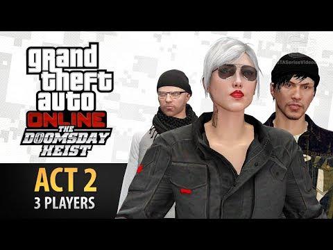GTA Online: Doomsday Heist Act #2 with 3 Players (Elite & Criminal Mastermind III)