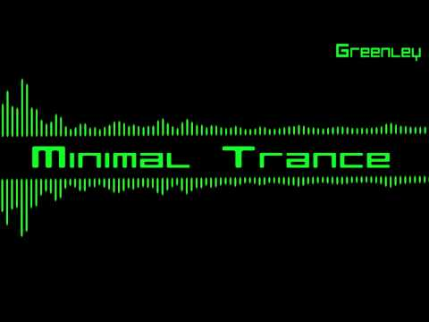 Minimal Trance - Greenley
