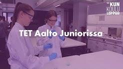 Yliopisto TET: TET Aalto Juniorissa