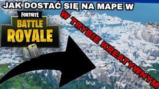 HOW TO GET ON THE MAP IN FORTNITE IN CREATIVE MODE | FORTNITE GLITCH | #ZMIEŃMYRAZEMYOUTUBE