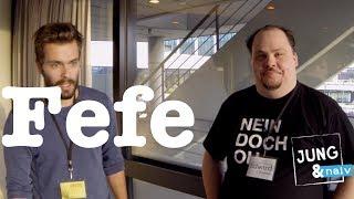 Fefe - Jung & Naiv: Folge 104