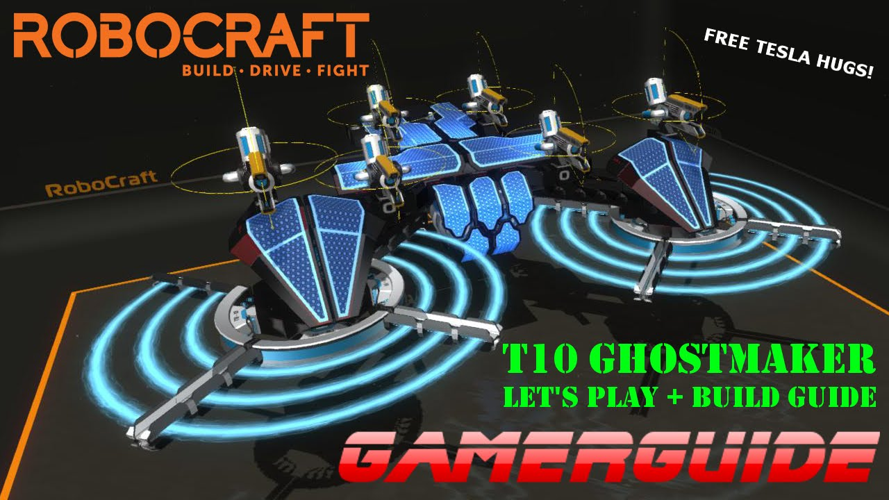 ROBOCRAFT : T10 GHOSTMAKER : LET'S PLAY + BUILD GUIDE