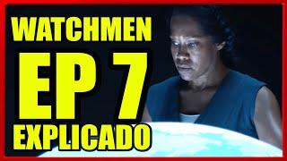 WATCHMEN EPISODIO 7 HBO FINAL EXPLICADO y Análisis Sabrosón