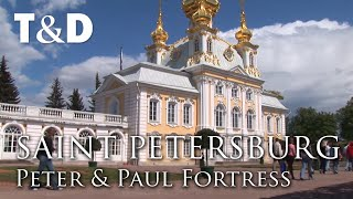 Saint Petersburg City Guide: Peter and Paul Fortress - Travel & Discover