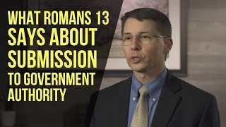 What Romans 13 Says About Submission to Government Authority