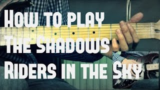 How to play Riders in the Sky by the Shadows - Guitar Lesson Tutorial