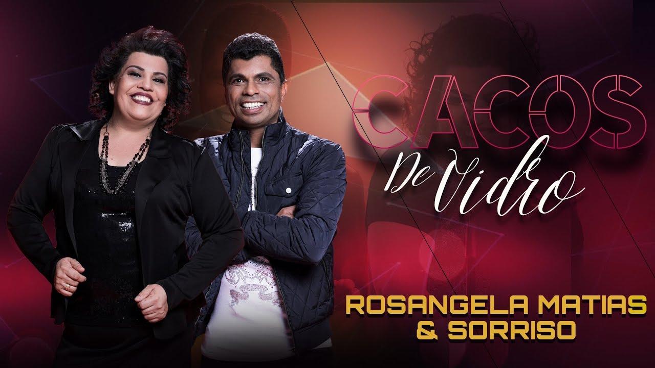 Rosangela Matias & Sorriso - Cacos de Vidro (CLIPE OFICIAL)
