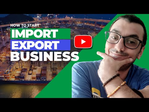 HOW TO START AN IMPORT/EXPORT BUSINESS IN 2021 (IMPORT EXPORT BUSINESS)