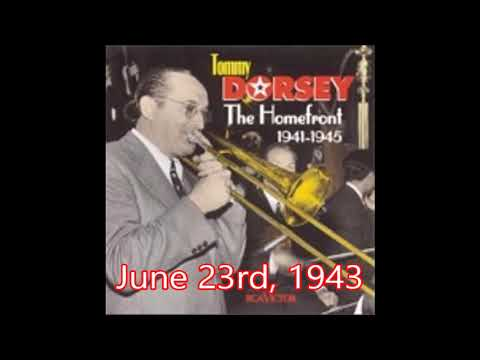 Tommy Dorsey - June 23rd, 1943