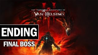 The Incredible Adventures of Van Helsing 3 ENDING & FINAL BOSS Gameplay Walkthrough