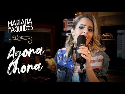 Mariana Fagundes - Agora Chora (Clipe Oficial)