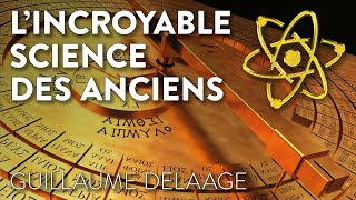 L'INCROYABLE SCIENCE DES ANCIENS
