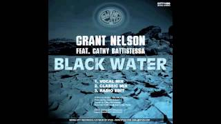 Grant Nelson feat. Cathy Battistessa - Black Water (Classic Mix)