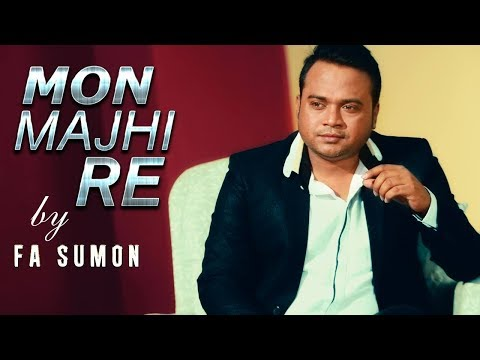 Mon Majhi Re | F A Sumon | Bangla new song...
