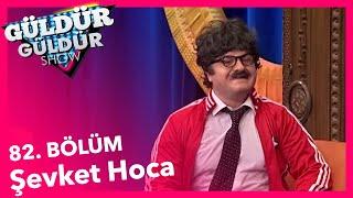 güldür güldür show 82 bölüm Şevket hoca
