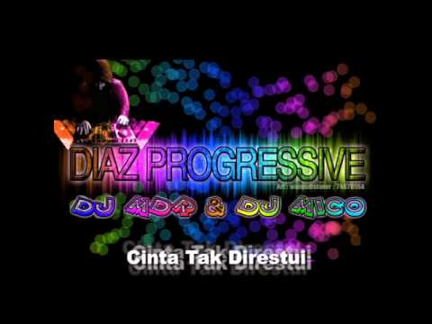 Cinta Tak Direstui MIX 2015 - DIAZ PROGRESSIVE