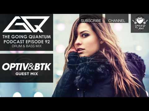 GQ Podcast - Drum & Bass Mix & Optiv & BTK Guest Mix [Ep.92]
