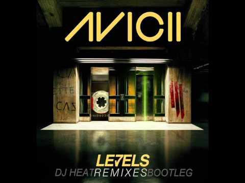 Avicii - Levels (DJ Heat Remixes Bootleg)