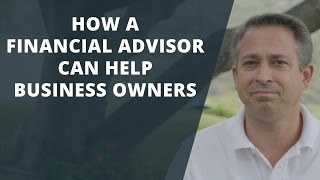 How A Financial Advisor Can Help Business Owners