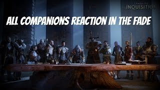 Dragon Age: Inquisition -  All Companions Reactions/Fears in the Fade