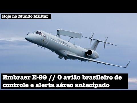 Embraer E-99, o avião brasileiro de controle e alerta aéreo antecipado