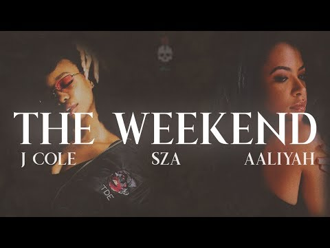 SZA & Aaliyah - The Weekend (Remix ft. J Cole)