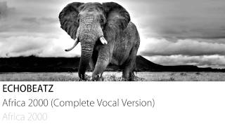 Echobeatz - Africa 2000 (Complete Vocal Version)