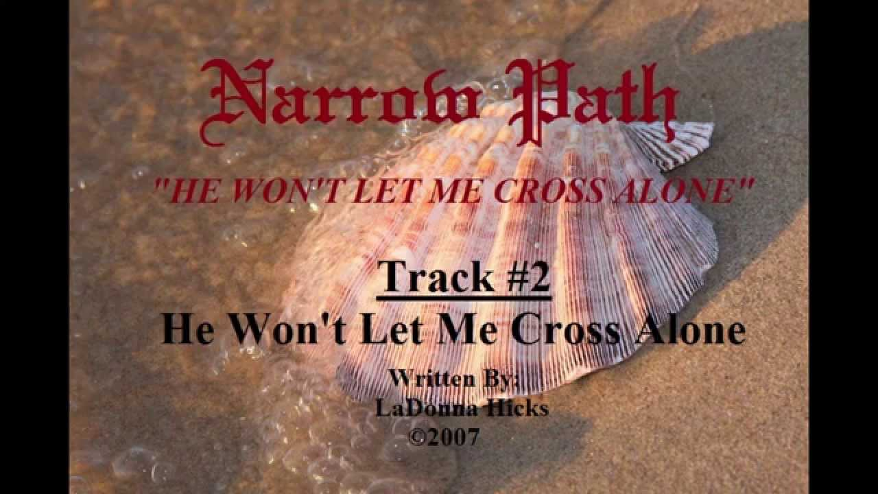 Song Samples From The CD He Won't Let Me Cross Alone