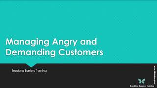 Managing Angry and Demanding Customers