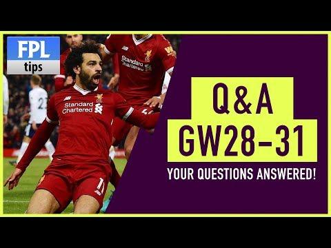 BLANK GAMEWEEK 31 PREPARATION & More!   Gameweek 28-31 Q&A   Fantasy Premier League 2017/18