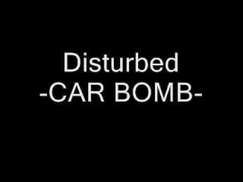 DISTURBED - CAR BOMB