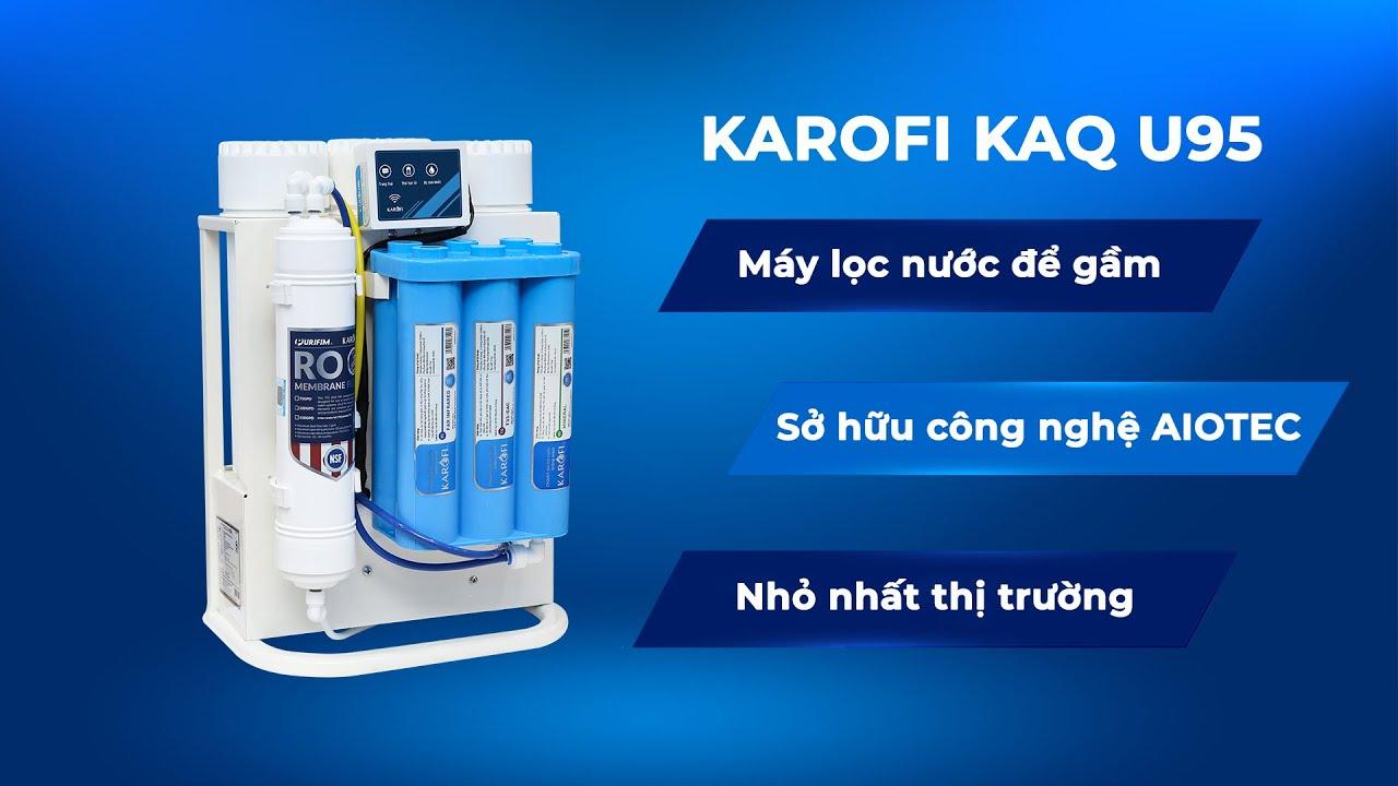 Giới thiệu máy lọc nước Karofi KAQ U95