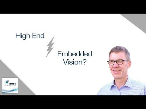 High End & Embedded Vision - passt dies zusammen?