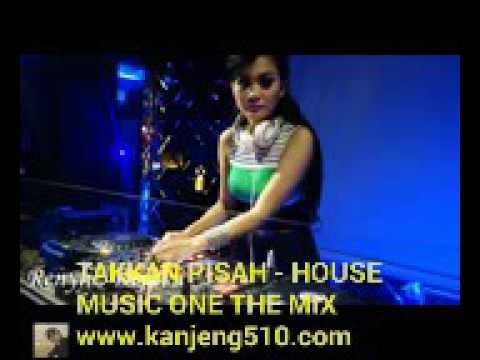 Takkan Pisah - House Music One The Mix Dj Masid