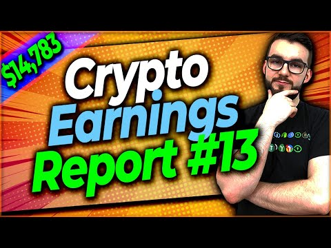▶️ How Much Crypto Can You Earn – Earnings Report #13 | EP#402
