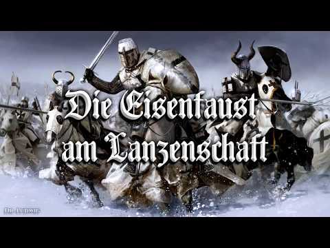 Die Eisenfaust am Lanzenschaft ✠ [German folk song][+ english translation]