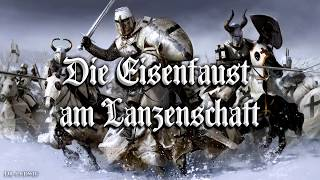 Die Eisenfaust am Lanzenschaft ✠ [German knight style song][+English translation]