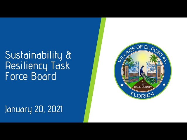 Village of El Portal Sustainability & Resiliency Task Force Board Meeting January 20, 2021