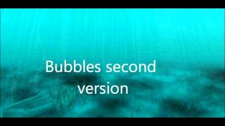 Repeat youtube video Bubbles and Underwater