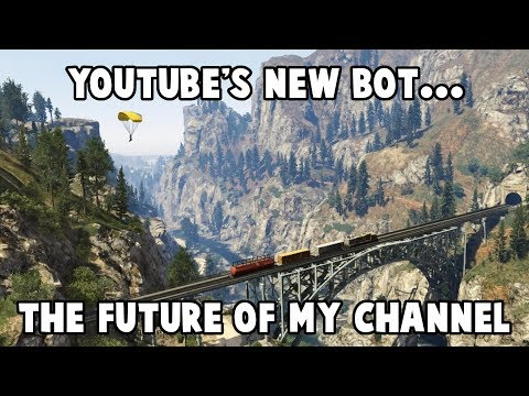 Youtube's new Bot, and the Future of my Channel.