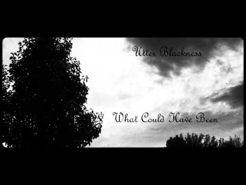Utter Blackness - What Could Have Been(Full Album)