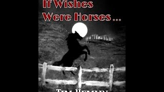 If Wishes Were Horses Trailer