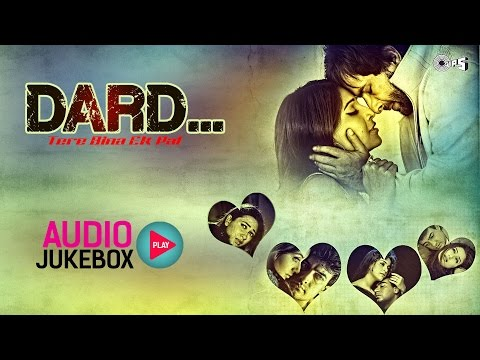 Hindi Sad Songs Non Stop - Audio Jukebox | Dard - Tere Bina Ek Pal