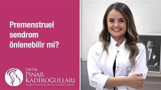 Premenstruel sendrom önlenebilir mi?