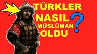 TÜRKLER NASIL MÜSLÜMAN OLDU? GİZLENEN TARİH! Kılıç zoruyla mı müslüman oldular