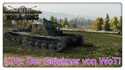LTG: Der Glöckner von WoT!