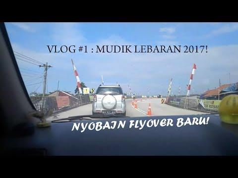 Vlog #1 : Mudik Lebaran 2017!!!!