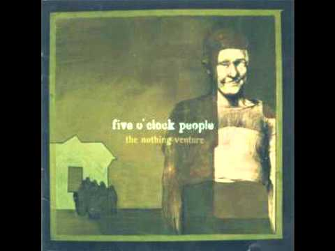 Five Oclock People - Now I Sing