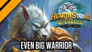 Hearthstone: The WitchWood - Even Big Warrior